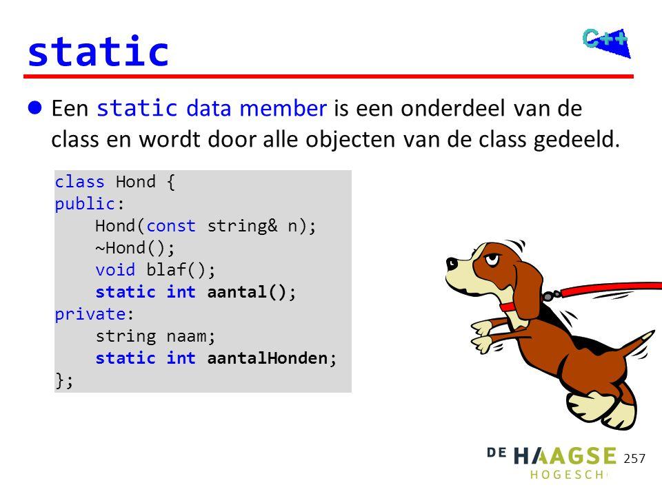 OGOPRG 3 april 2017. static. Een static data member is een onderdeel van de class en wordt door alle objecten van de class gedeeld.