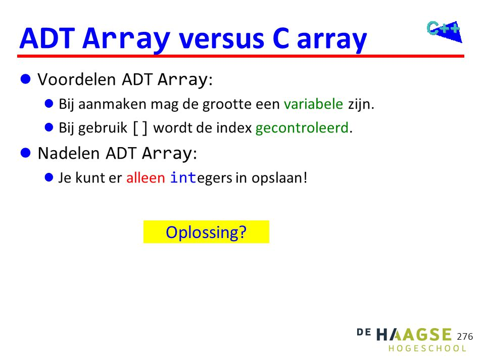 Template class Array template<typename T> class Array { public: