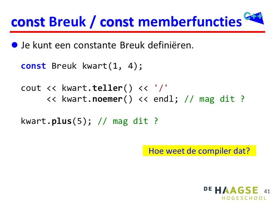Class Breuk (versie 1) class Breuk { Vraag-functies: public: