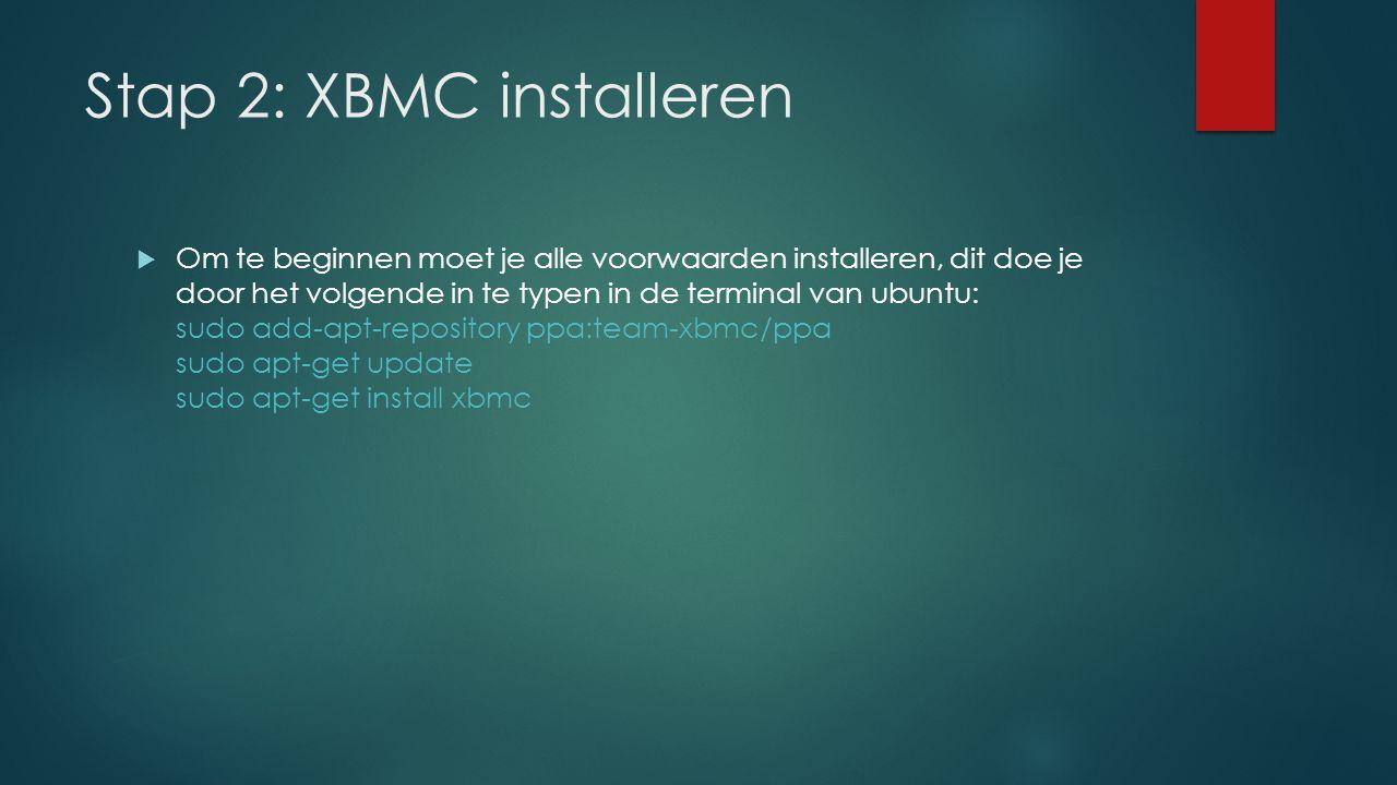 Stap 2: XBMC installeren