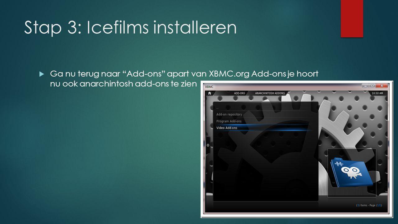 Stap 3: Icefilms installeren