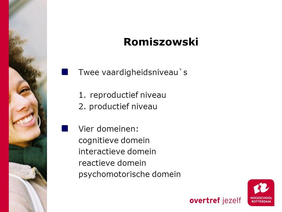 Romiszowski Twee vaardigheidsniveau`s 1. reproductief niveau