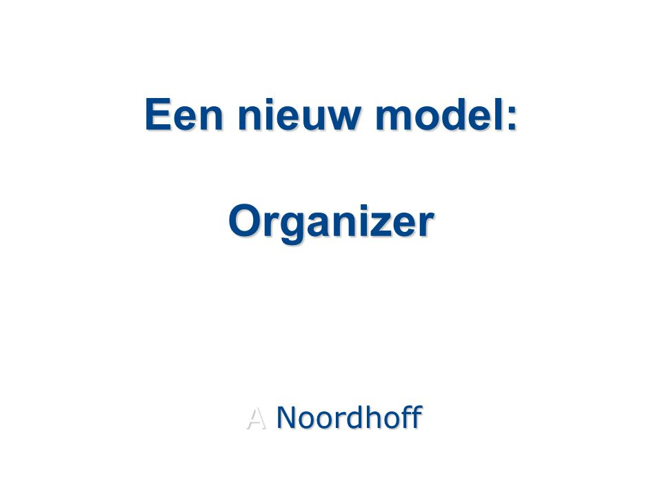 Een nieuw model: Organizer