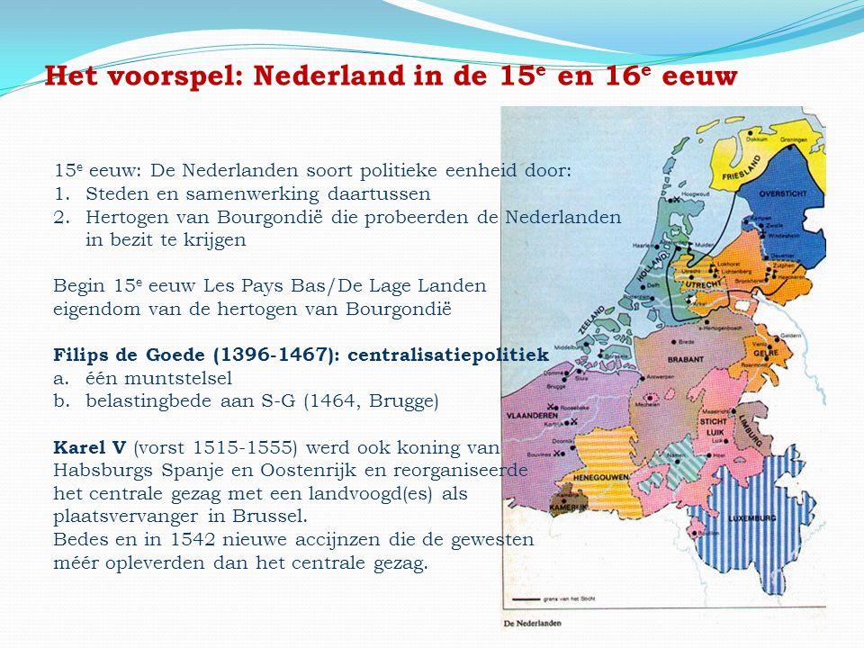 Het voorspel: Nederland in de 15e en 16e eeuw