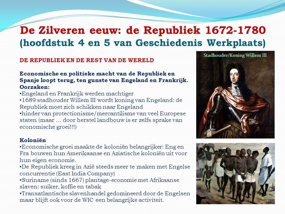 De Zilveren eeuw: de Republiek 1672-1780 (hoofdstuk 4 en 5 van Geschiedenis Werkplaats)