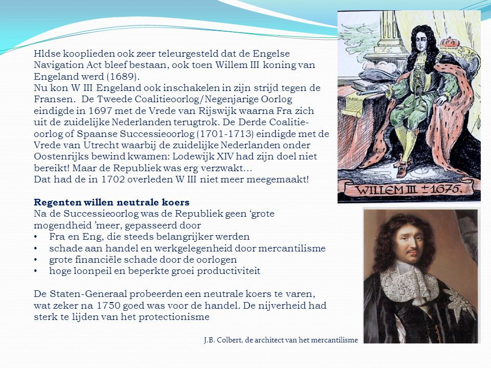 Dat had de in 1702 overleden W III niet meer meegemaakt!