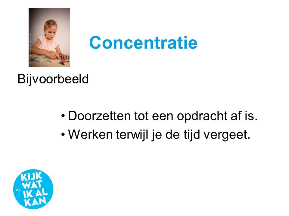 Concentratie Bijvoorbeeld Doorzetten tot een opdracht af is.