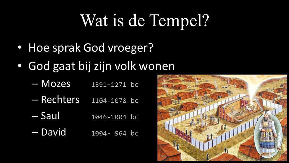 Wat is de Tempel Hoe sprak God vroeger God gaat bij zijn volk wonen