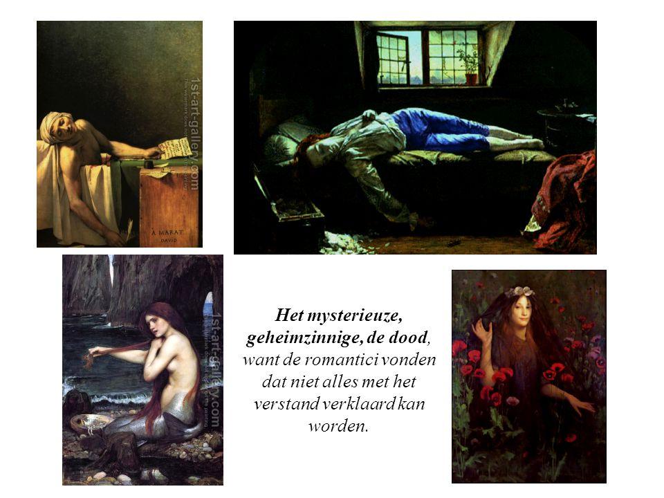 Het mysterieuze, geheimzinnige, de dood, want de romantici vonden dat niet alles met het verstand verklaard kan worden.