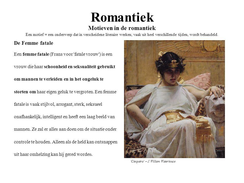 Romantiek Motieven in de romantiek Een motief = een onderwerp dat in verscheidene literaire werken, vaak uit heel verschillende tijden, wordt behandeld.