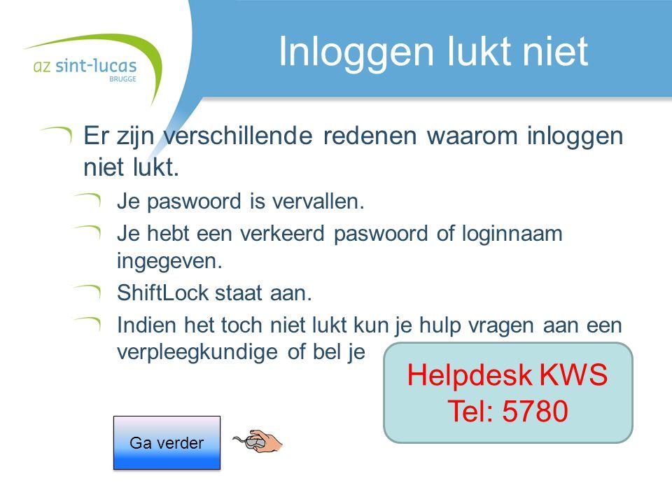 Inloggen lukt niet Helpdesk KWS Tel: 5780