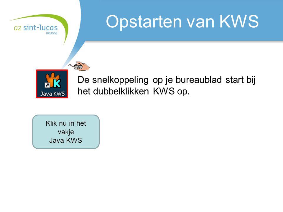 Opstarten van KWS De snelkoppeling op je bureaublad start bij het dubbelklikken KWS op. Klik nu in het vakje.