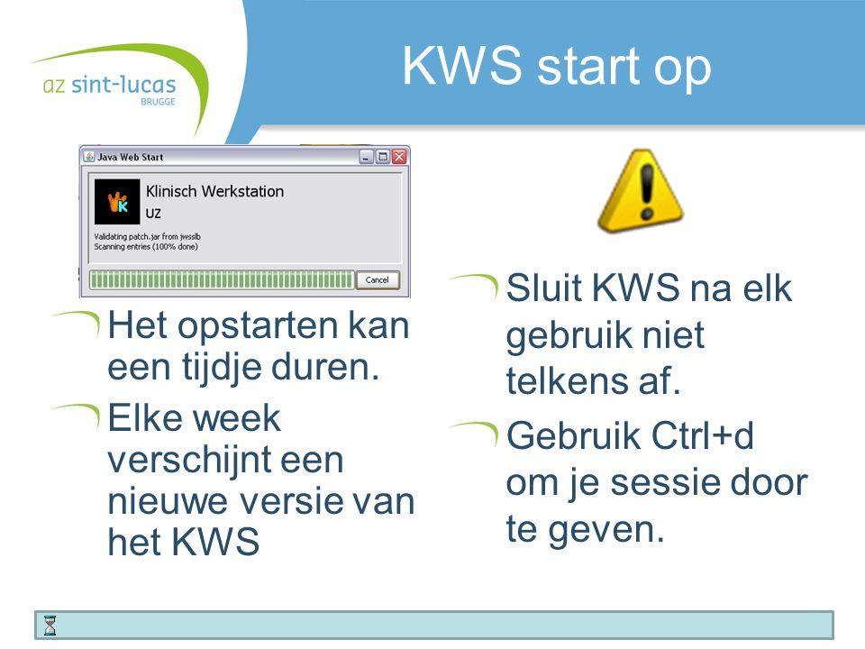 KWS start op Sluit KWS na elk gebruik niet telkens af.