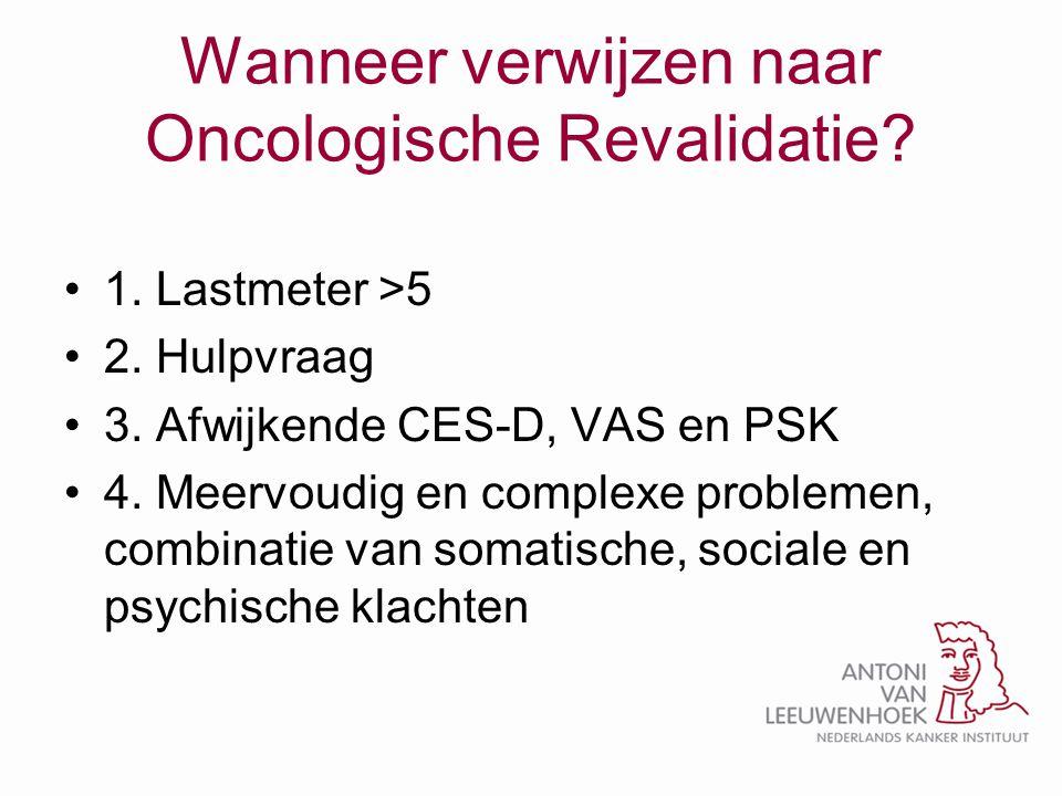 Wanneer verwijzen naar Oncologische Revalidatie