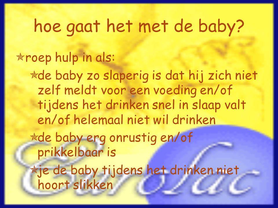 hoe gaat het met de baby roep hulp in als: