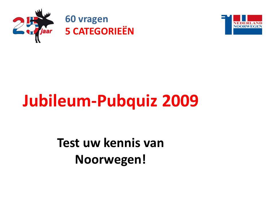 Jubileum-Pubquiz 2009 Test uw kennis van Noorwegen!