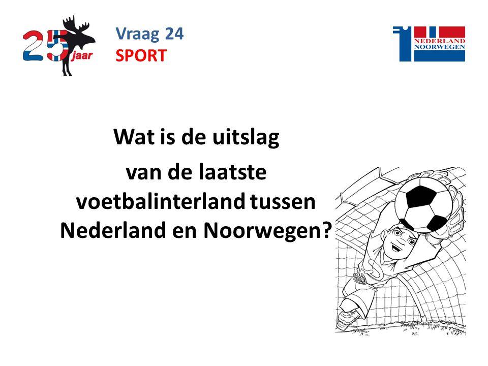 van de laatste voetbalinterland tussen Nederland en Noorwegen