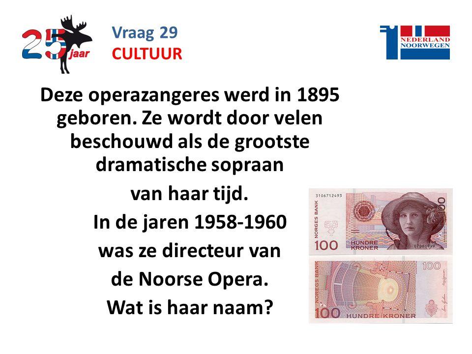 Vraag 29 cultuur. Deze operazangeres werd in 1895 geboren. Ze wordt door velen beschouwd als de grootste dramatische sopraan.