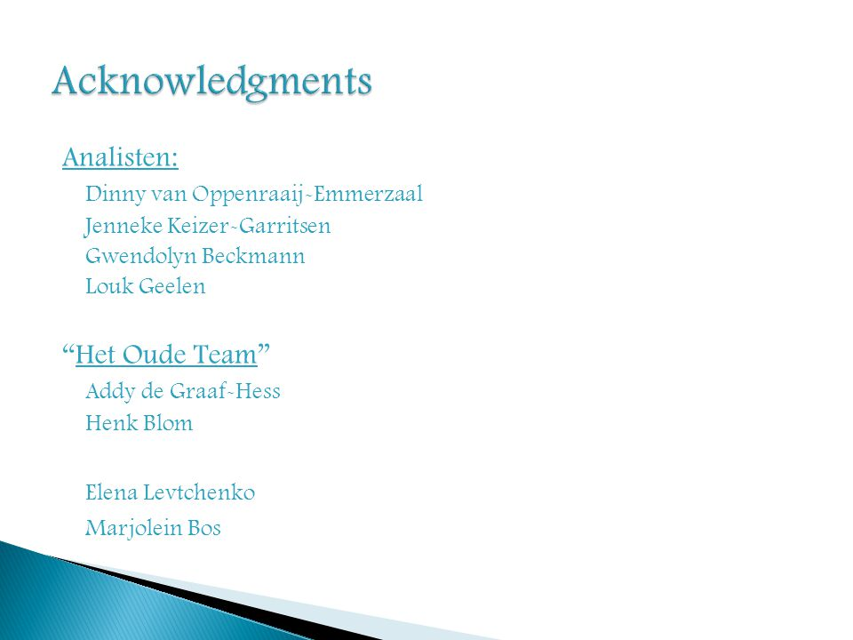 Acknowledgments Analisten: Dinny van Oppenraaij-Emmerzaal