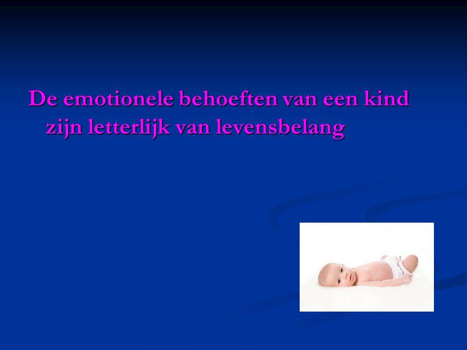 De emotionele behoeften van een kind zijn letterlijk van levensbelang
