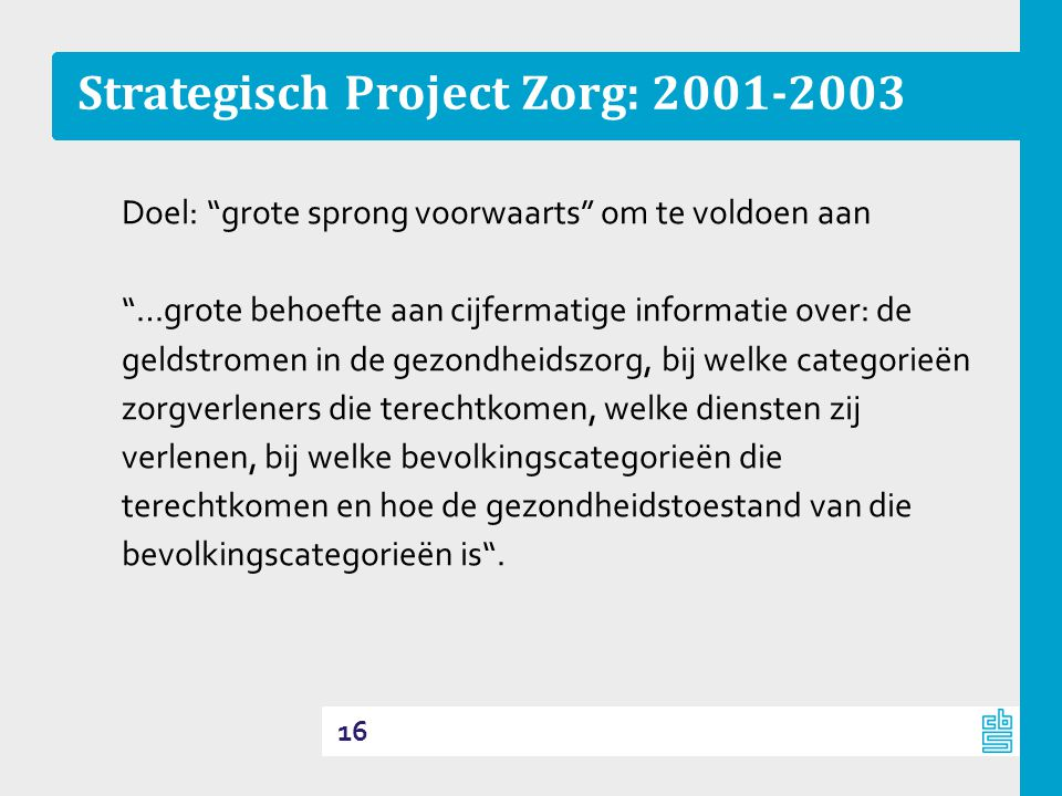 Strategisch Project Zorg: 2001-2003