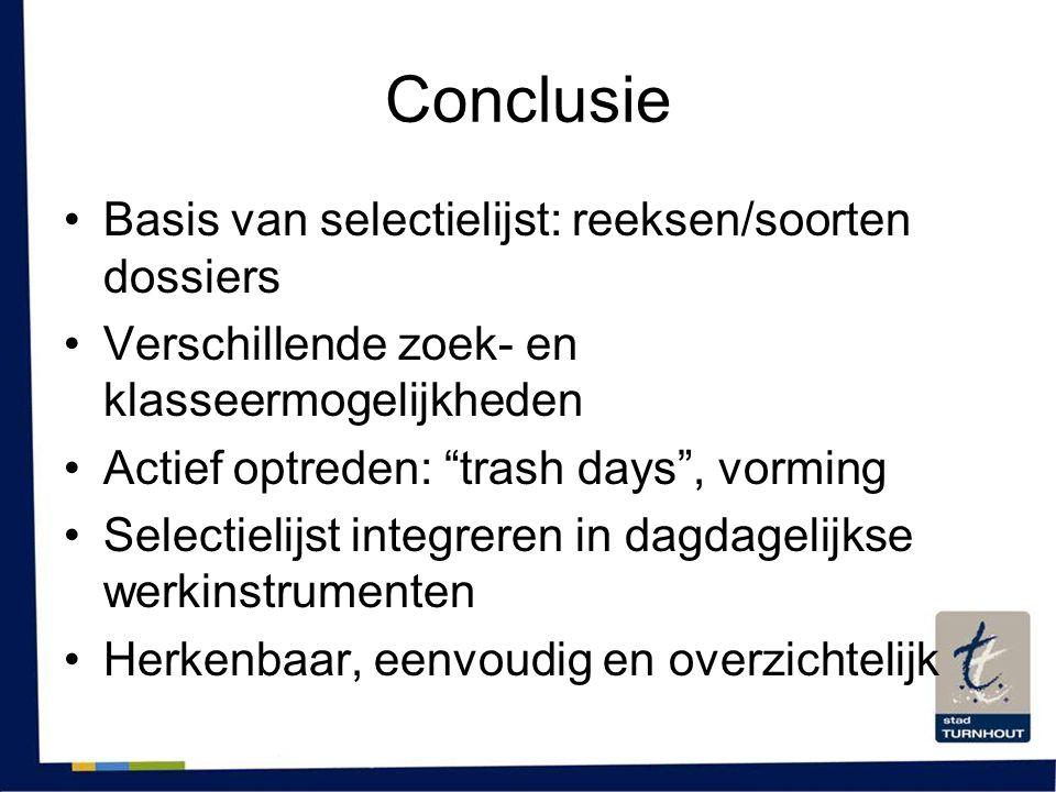 Conclusie Basis van selectielijst: reeksen/soorten dossiers
