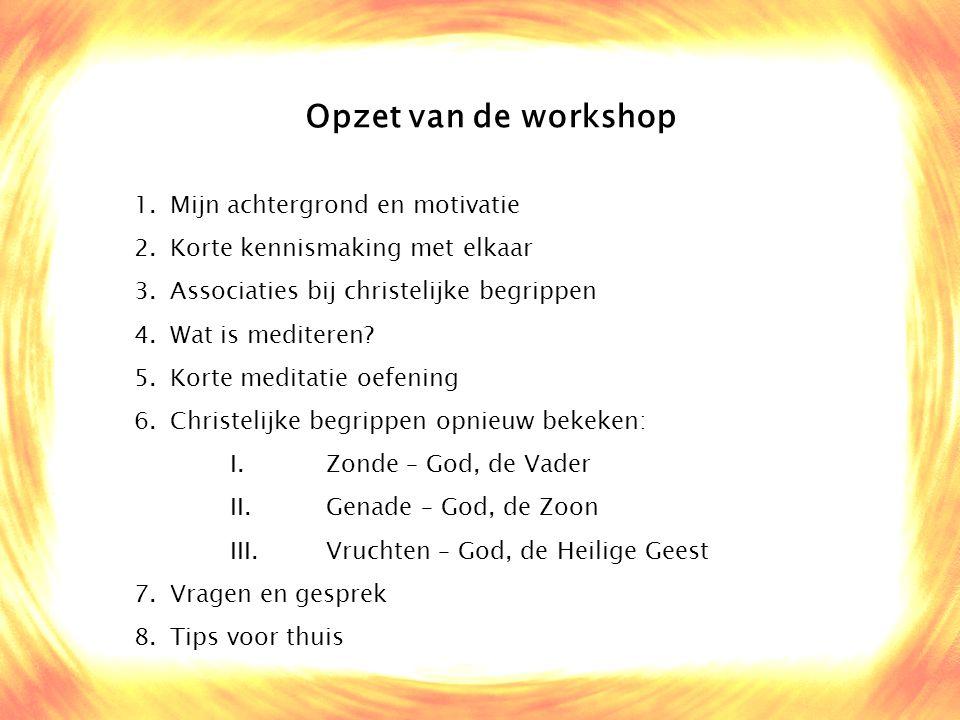 Opzet van de workshop Mijn achtergrond en motivatie
