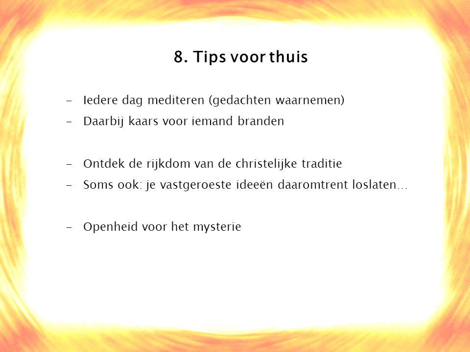 8. Tips voor thuis Iedere dag mediteren (gedachten waarnemen)