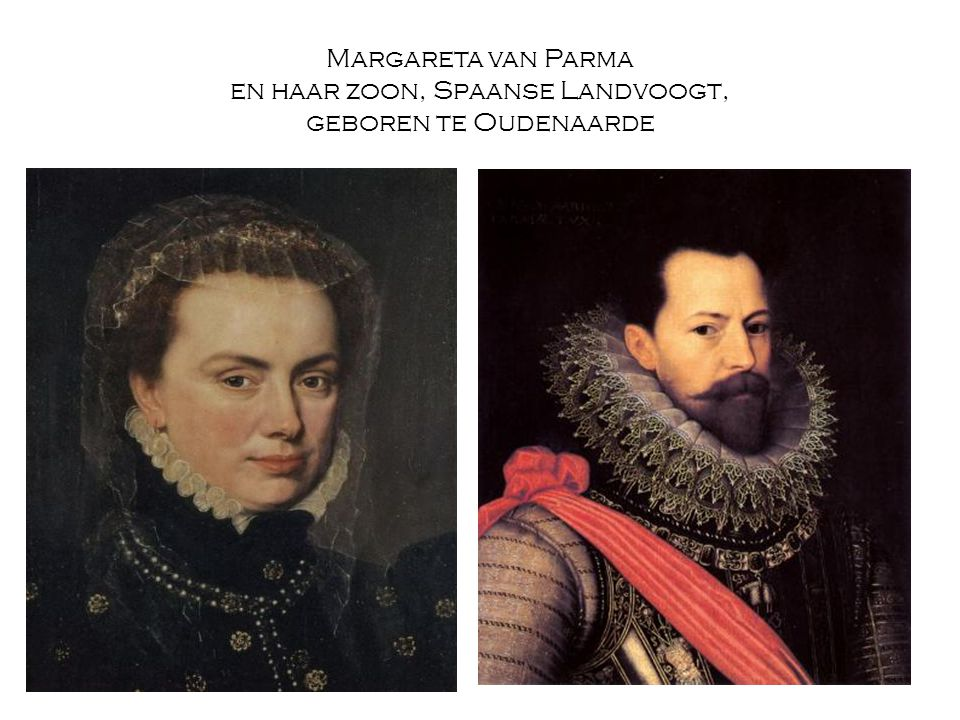 Margareta van Parma en haar zoon, Spaanse Landvoogt, geboren te Oudenaarde