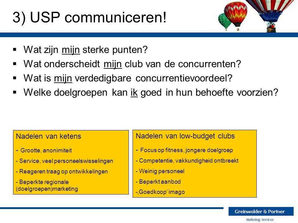 3) USP communiceren! Wat zijn mijn sterke punten