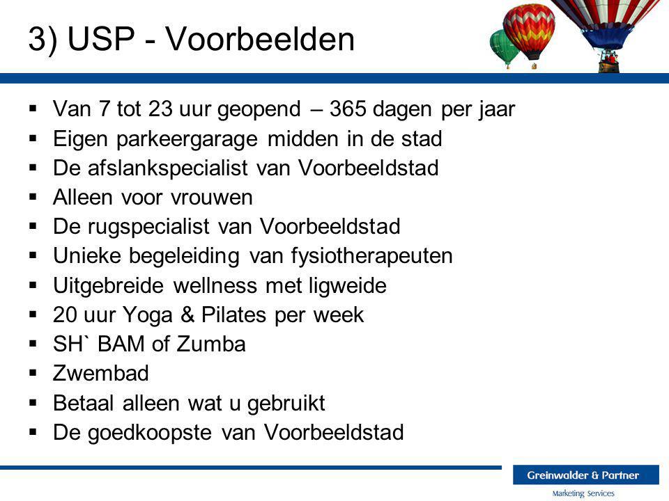 3) USP - Voorbeelden Van 7 tot 23 uur geopend – 365 dagen per jaar