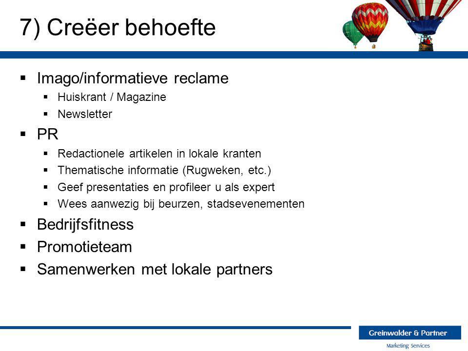 7) Creëer behoefte Imago/informatieve reclame PR Bedrijfsfitness