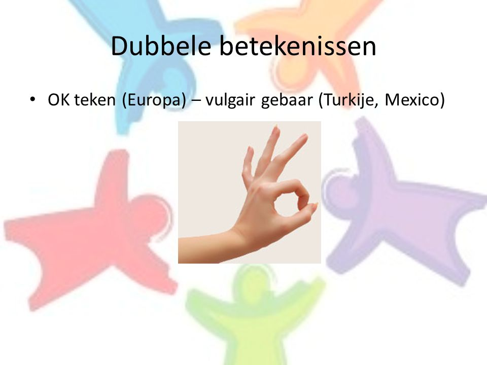 Dubbele betekenissen OK teken (Europa) – vulgair gebaar (Turkije, Mexico)