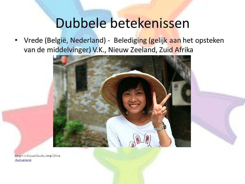 Dubbele betekenissen Vrede (België, Nederland) - Belediging (gelijk aan het opsteken van de middelvinger) V.K., Nieuw Zeeland, Zuid Afrika.