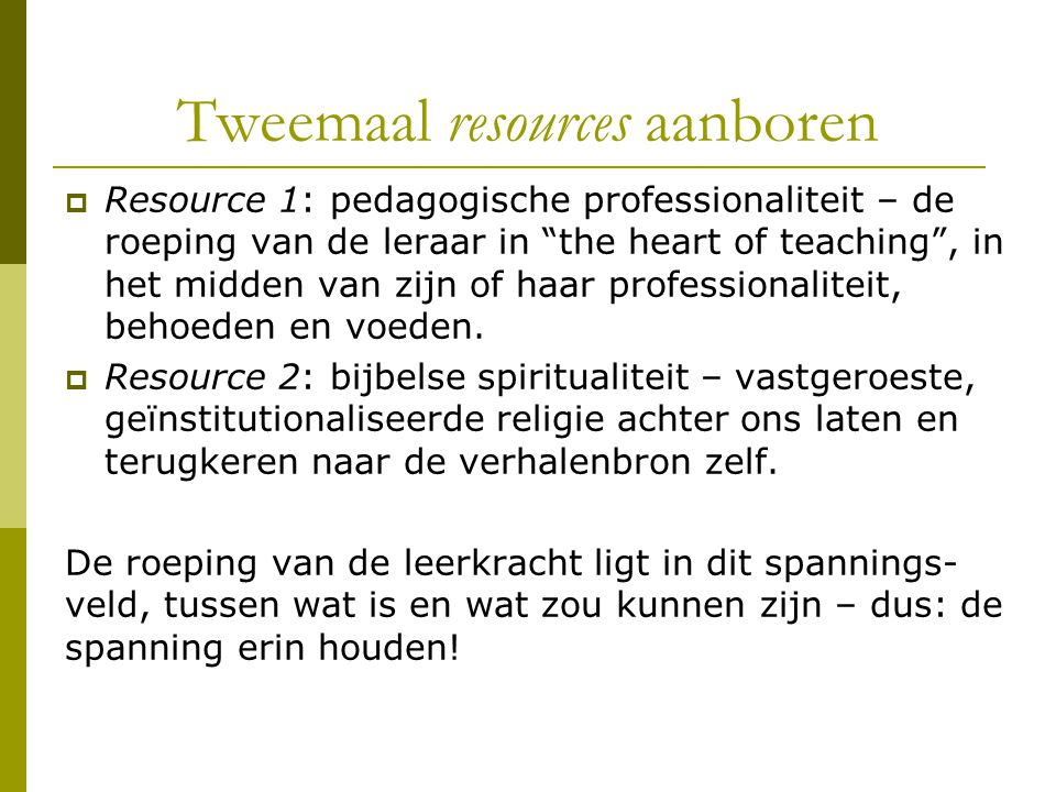 Tweemaal resources aanboren