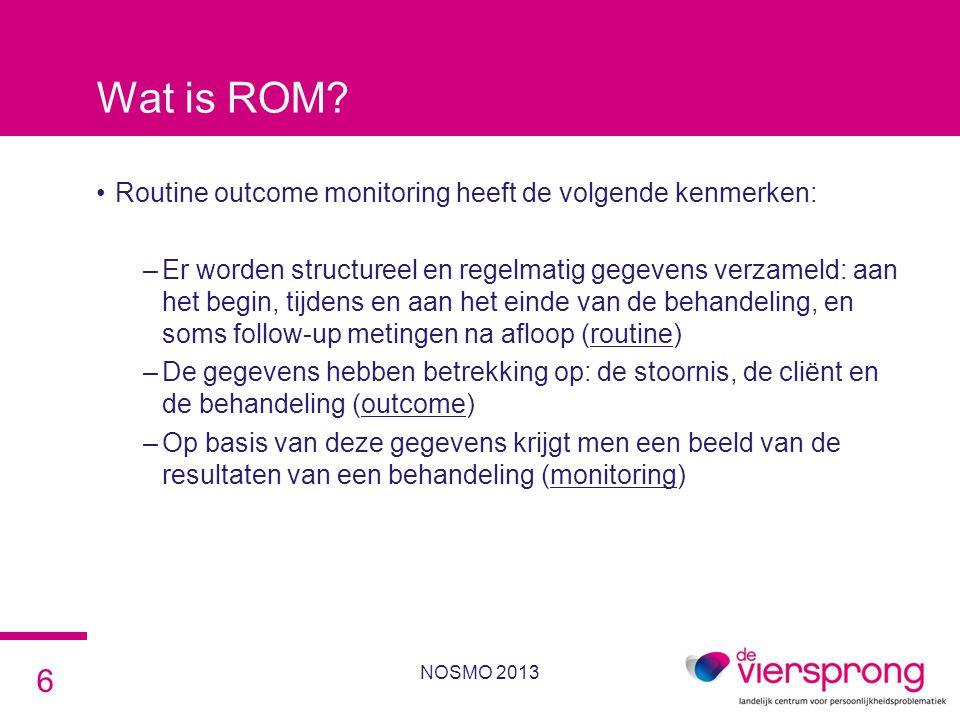 Wat is ROM Routine outcome monitoring heeft de volgende kenmerken: