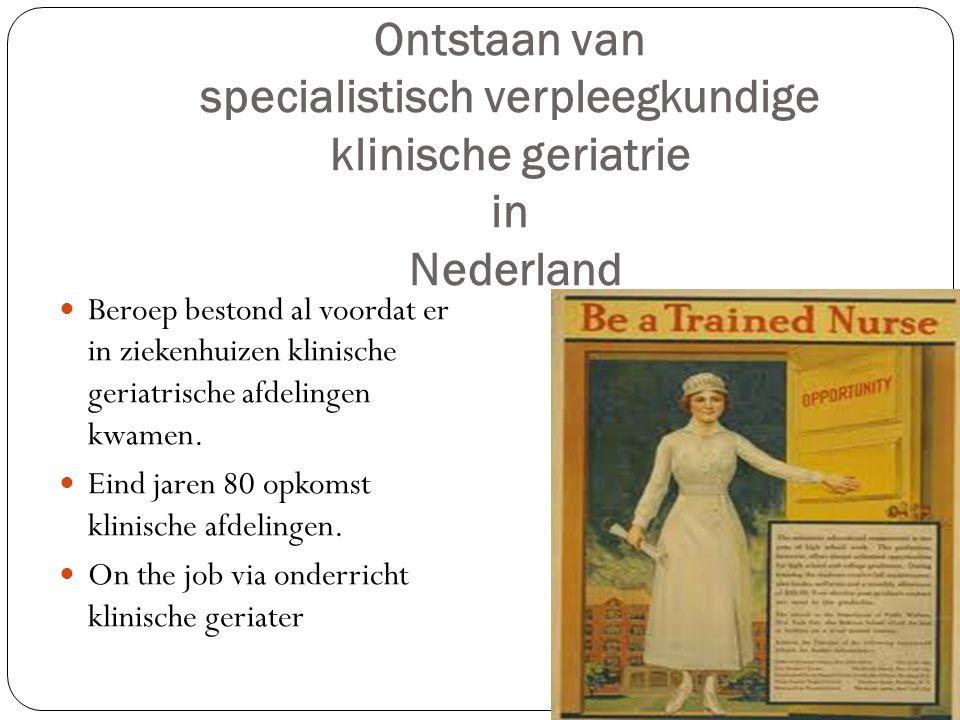 Ontstaan van specialistisch verpleegkundige klinische geriatrie in Nederland