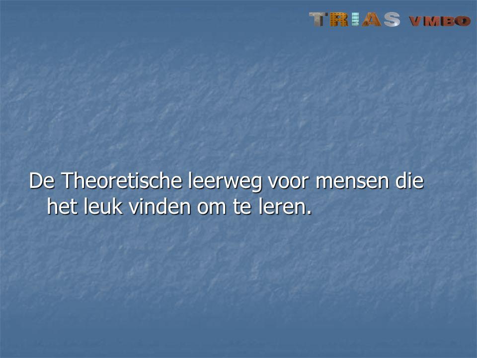 De Theoretische leerweg voor mensen die het leuk vinden om te leren.