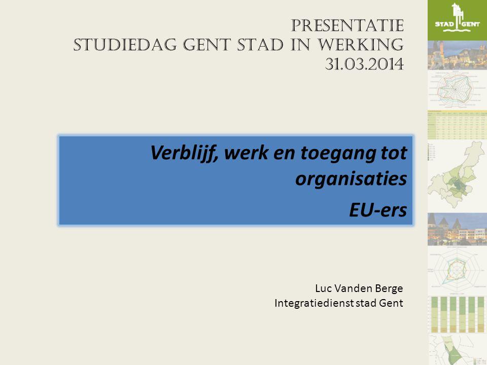 Presentatie STUDIEDAG GENT STAD IN WERKING 31.03.2014