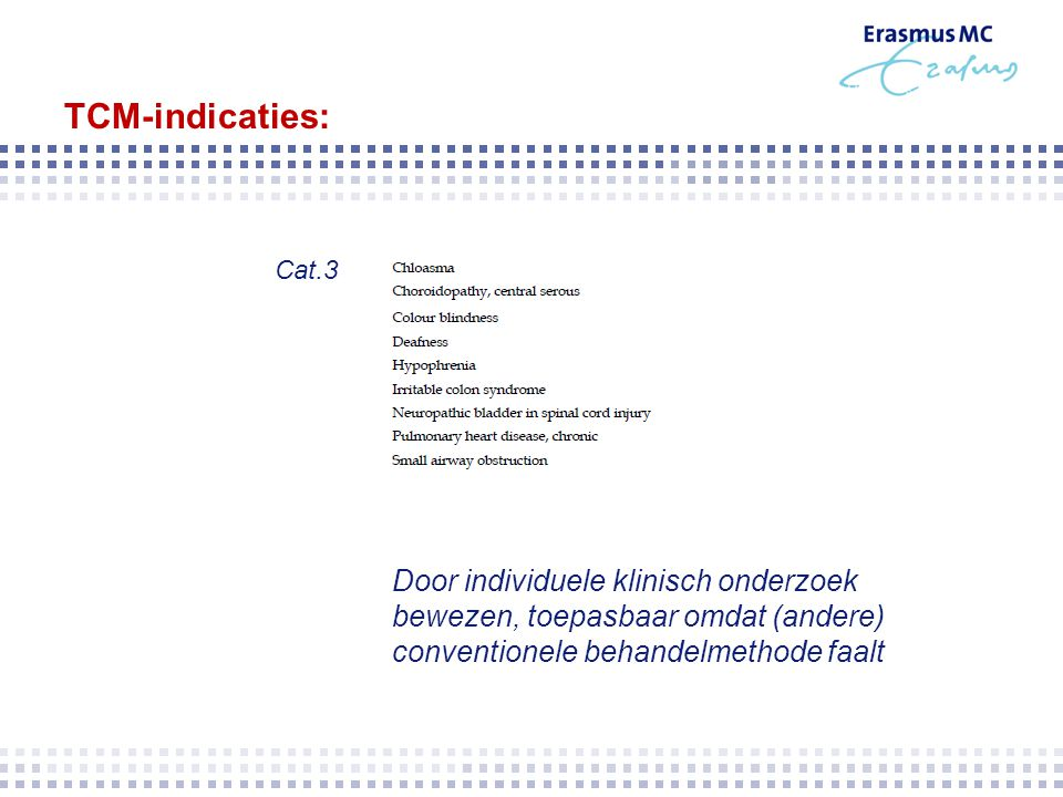 TCM-indicaties: Cat.3.