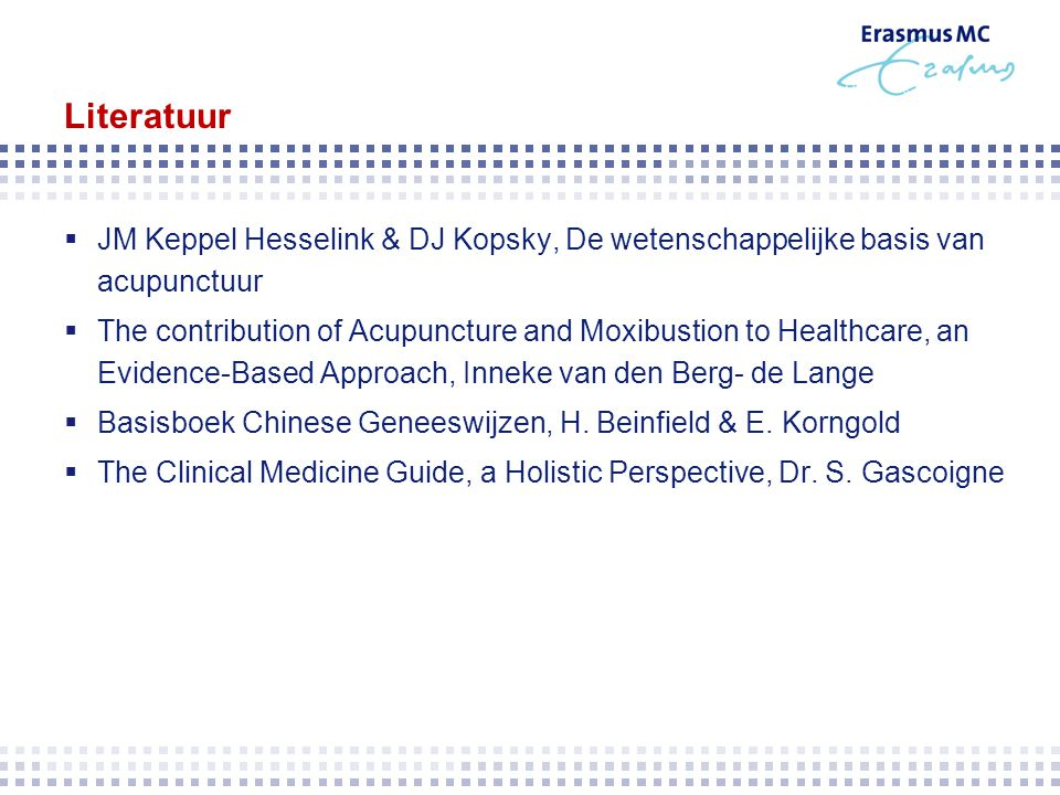 Literatuur JM Keppel Hesselink & DJ Kopsky, De wetenschappelijke basis van acupunctuur.