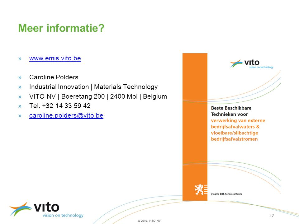 Meer informatie www.emis.vito.be Caroline Polders