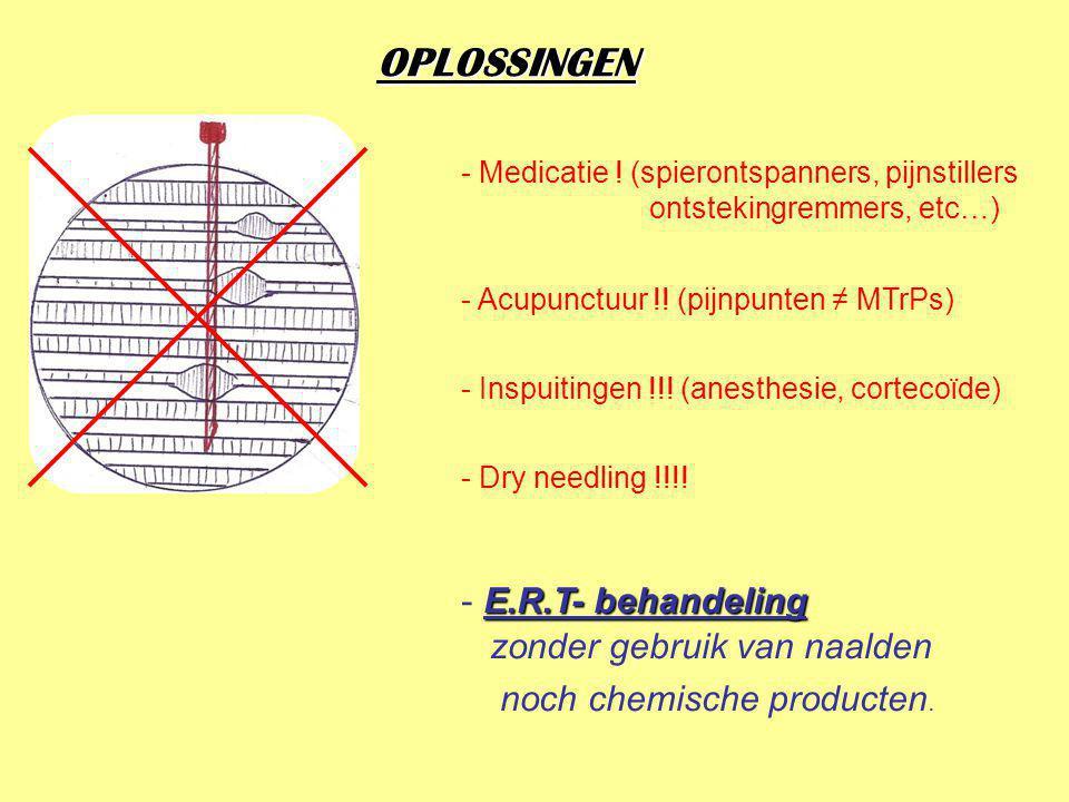 OPLOSSINGEN E.R.T- behandeling zonder gebruik van naalden