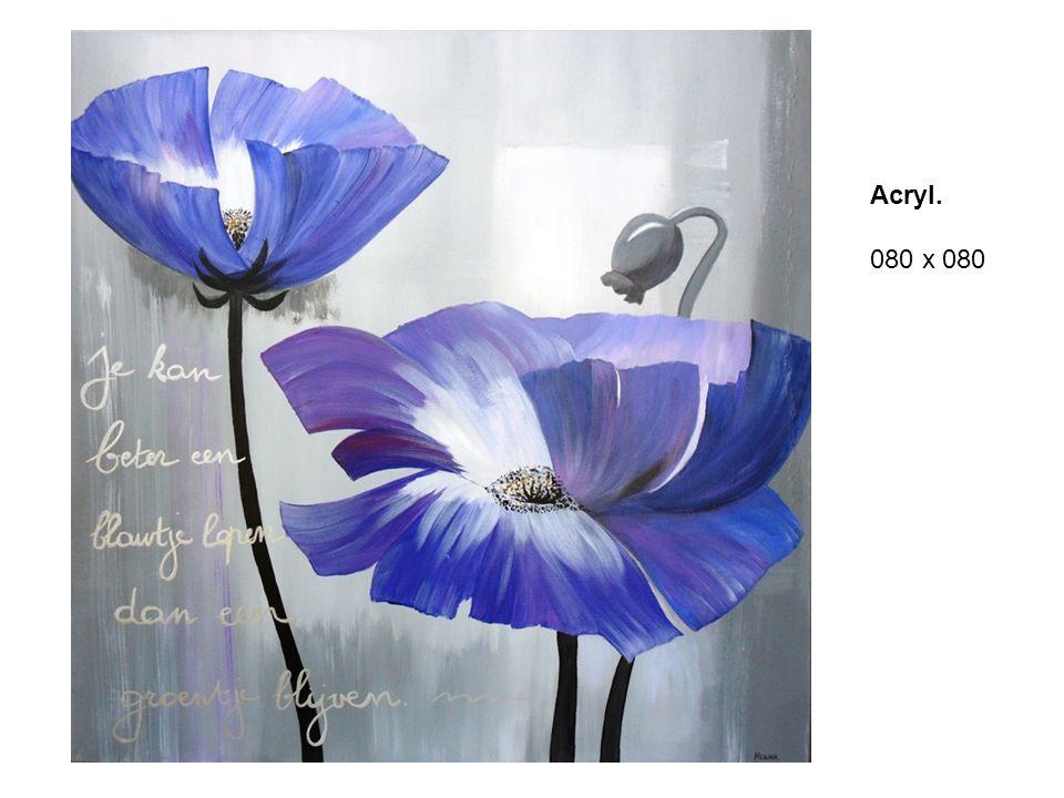 Acryl. 080 x 080
