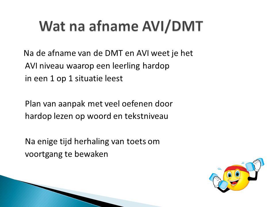 Wat na afname AVI/DMT Na de afname van de DMT en AVI weet je het