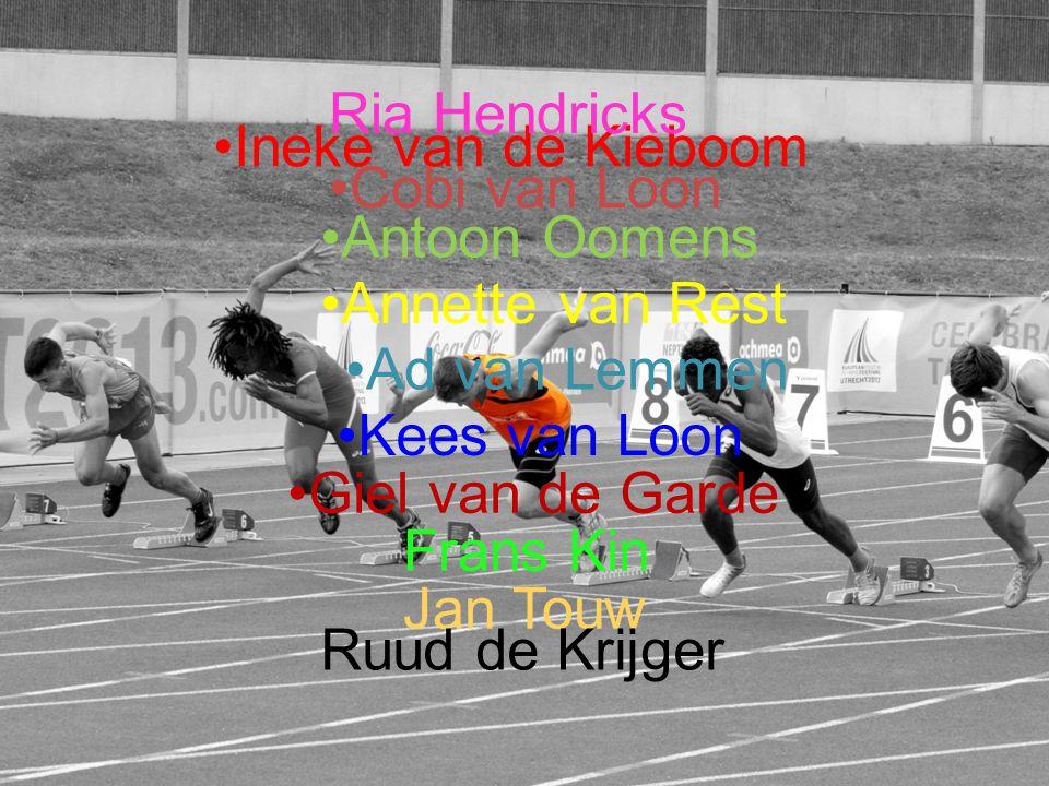 Ria Hendricks Ineke van de Kieboom. Cobi van Loon. Antoon Oomens. Annette van Rest. Ad van Lemmen.
