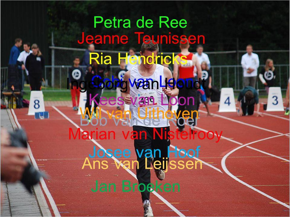 Petra de Ree Jeanne Teunissen. Ria Hendricks. Cobi van Loon. Ingeborg van Houdt. Kees van Loon.