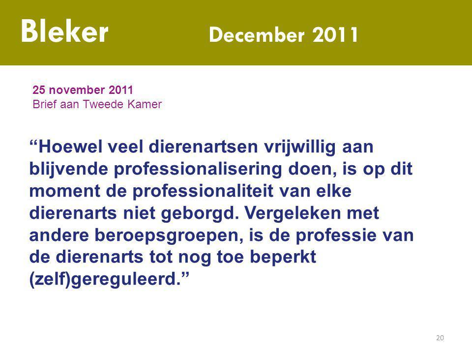 Bleker December 2011 25 november 2011 Brief aan Tweede Kamer.