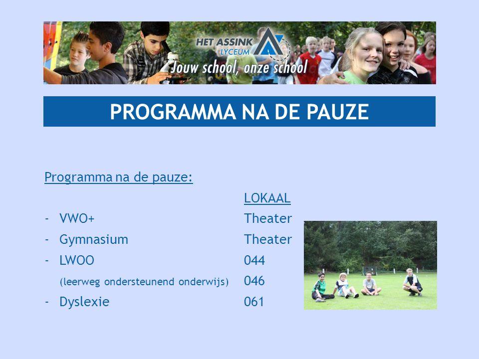 PROGRAMMA NA DE PAUZE Programma na de pauze: LOKAAL - VWO+ Theater