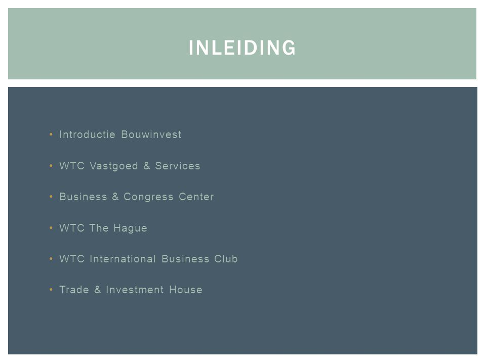 Inleiding Introductie Bouwinvest WTC Vastgoed & Services